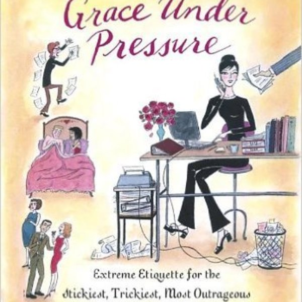 The Fabulous Girl's Guide to Grace Under Pressure: Extreme Etiquette for the Stickiest, Trickiest, Most Outrageous Situations of Your Life is being swapped online for free