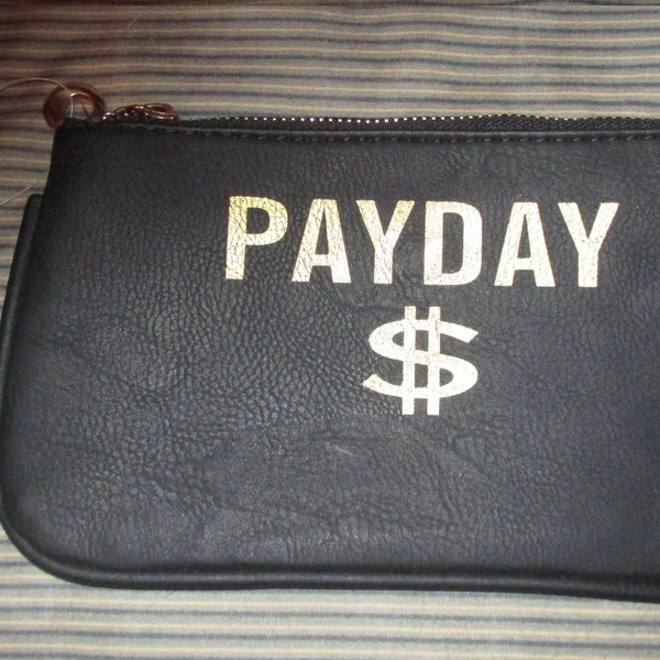 Brand new with Tags ! - Cute Pouch for make-up , money , papers Etc... saying says '' Pay day '' is being swapped online for free